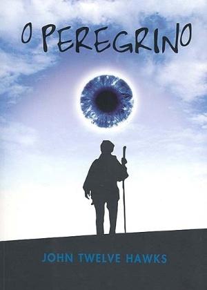 "Capa do livro ""O Peregrino"", de John Twelve Hawks"