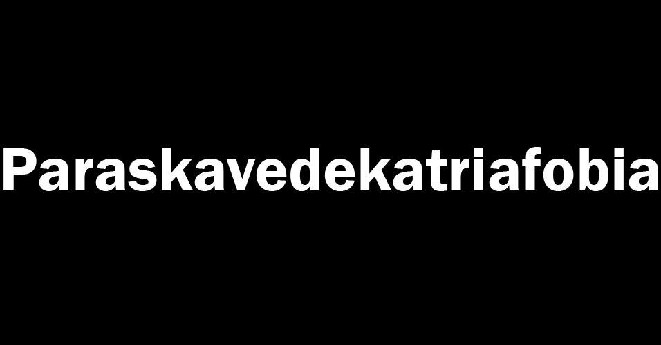 Paraskavedekatriafobia é o medo excessivo de uma sexta-feira 13