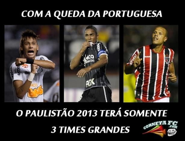 Corneta FC: Com a queda da Portuguesa, Paulistão 2013 terá somente 3 times grandes