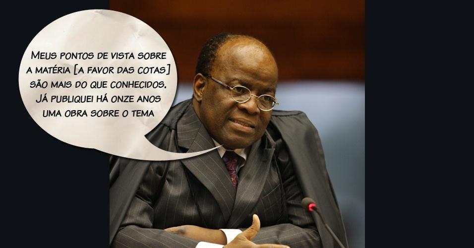 """Ministro Joaquim Barbosa: """"Meus pontos de vista sobre a matéria [a favor das cotas] são mais do que conhecidos. Já publiquei há onze anos uma obra sobre o tema"""""""