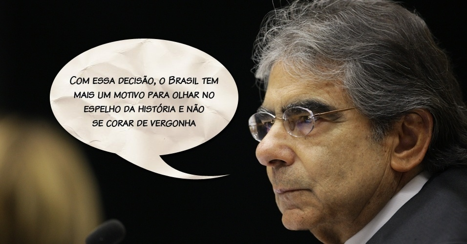 """Presidente do STF, Carlos Ayres Britto: """"Com essa decisão, o Brasil tem mais um motivo para olhar no espelho da história e não se corar de vergonha"""""""