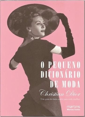 """""""O Pequeno Dicionário de Moda"""", de Christian Dior; R$ 17,20, na Fnac"""
