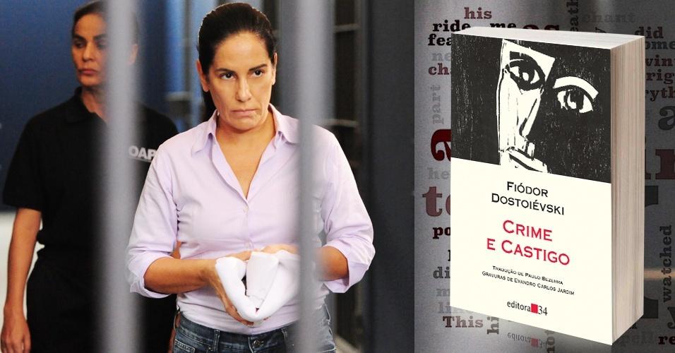"""Na prisão, a personagem Norma, interpretada pela atriz Glória Pires em """"Insensato Coração"""", foi ávida consumidora de livros. Um deles foi """"Crime e Castigo"""", de Fiódor Dostoiévski"""