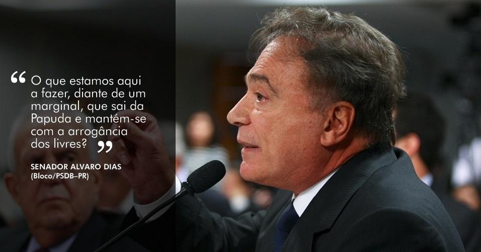 O que estamos a fazer aqui, diante de um marginal, que sai da [penitenciária] da Papuda e mantém-se com a arrogância dos livres??, afirmou o senador Alvaro Dias (PSDB-PR), referindo-se a Carlinhos Cachoeira