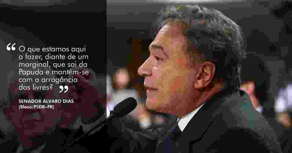 O que estamos a fazer aqui, diante de um marginal, que sai da [penitenciária] da Papuda e mantém-se com a arrogância dos livres??, afirmou o senador Alvaro Dias (PSDB-PR), referindo-se a Carlinhos Cachoeira - Andre Borges/FolhaPress - 17.mai.2012
