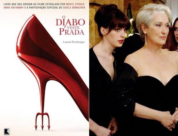 """Capa do livro """"O Diabo Veste Prada"""", de Lauren Weisberger, e cena do filme homônimo de David Frankel - Divulgação"""