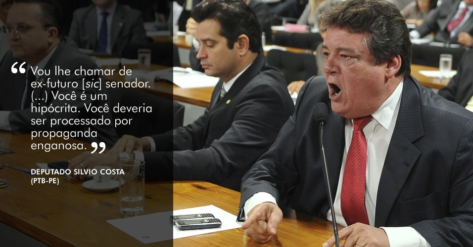 """""""Vou lhe chamar de ex-futuro senador. (...) Você é um hipócrita. Você deveria ser processado por propaganda enganosa"""", disse o deputado Silvio Costa (PTB-PE), quando na verdade tentou se referir a Demóstenes Torres como futuro ex-senador, durante reunião da CPI do Cachoeira, em 31 de maio"""
