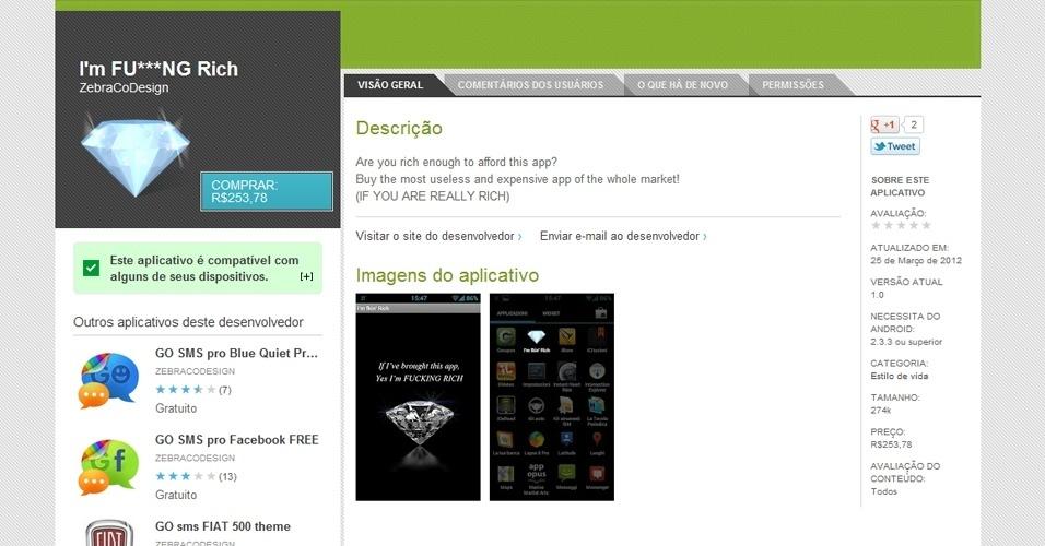 O aplicativo I?m fucking rich (Sou rico para caramba, em tradução livre) segue a mesma linha do anterior