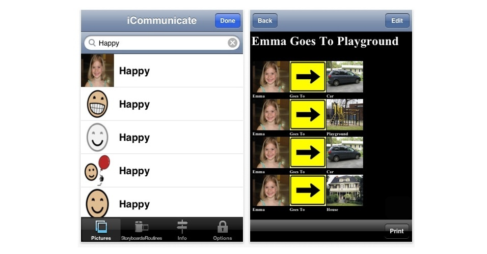 O iCommunicate, por exemplo, custa US$ 49 e também auxilia pessoas com dificuldade cognitiva ou motora de desenvolver a fala (exclusivo para iPad)