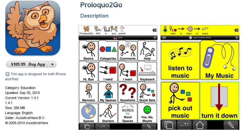 Um motivo nobre faz o Proloquo2go (iOS, da Apple) custar US$ 189,99: ele ajuda pessoas com dificuldade na fala. Em resumo, o aplicativo traz um banco de dados com mais de sete mil combinações de frases pronta