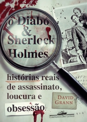 """Capa de """"O Diabo & Sherlock Holmes"""", de David Grann - Reprodução"""