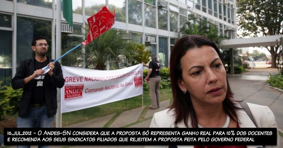 16.jul.2012 - O Andes-SN considera que a proposta só representa ganho real para 10% dos docentes e recomenda aos seus sindicatos filiados que rejeitem a proposta feita pelo governo federal