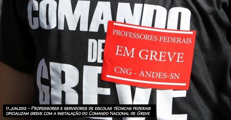 17.jun.2012 - Professores e servidores de escolas técnicas federais oficializam greve com a instalação do Comando Nacional de Greve