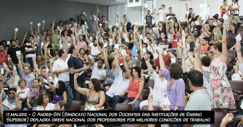 17.mai.2012 - O Andes-SN (Sindicato Nacional dos Docentes das Instituições de Ensino Superior) deflagra greve nacional dos professores por melhores condições de trabalho