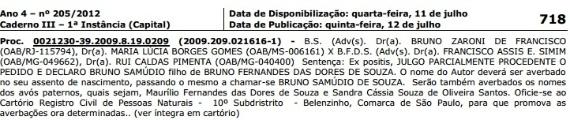 18.jul.2012 - Decisão publicada pela Justiça do Rio de Janeiro reconhece que o goleiro Bruno Souza é pai do filho de Eliza Samudio
