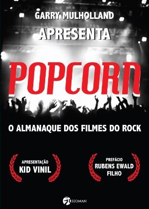 """Capa do livro """"Popcorn - O Almanaque dos Filmes do Rock"""", de Gary Mulholland - Divulgação"""