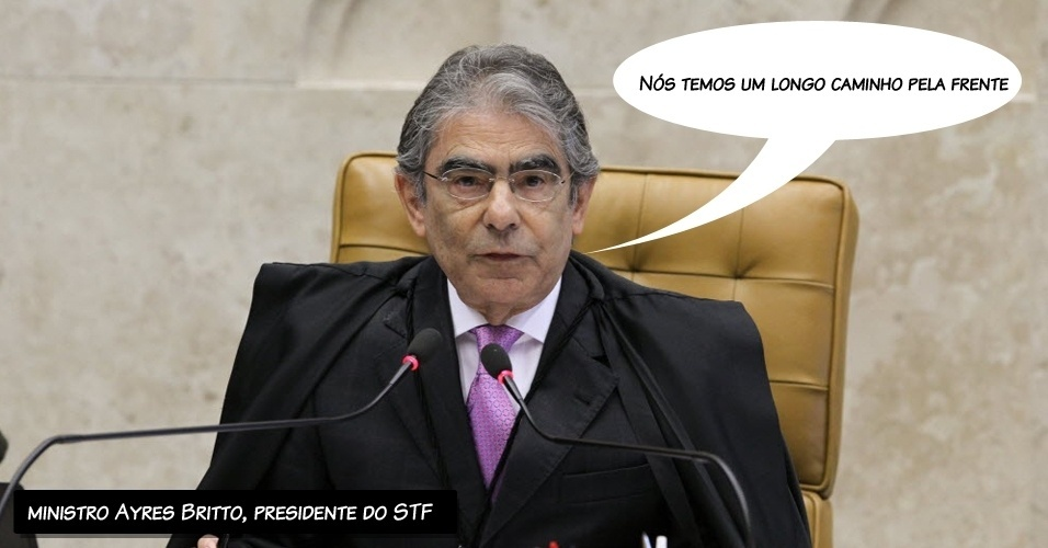 """2.ago.2012 - """"Nós temos um longo caminho pela frente"""", disse o ministro Ayres Britto, presidente do STF, ao pedir que os colegas resumissem seus votos"""
