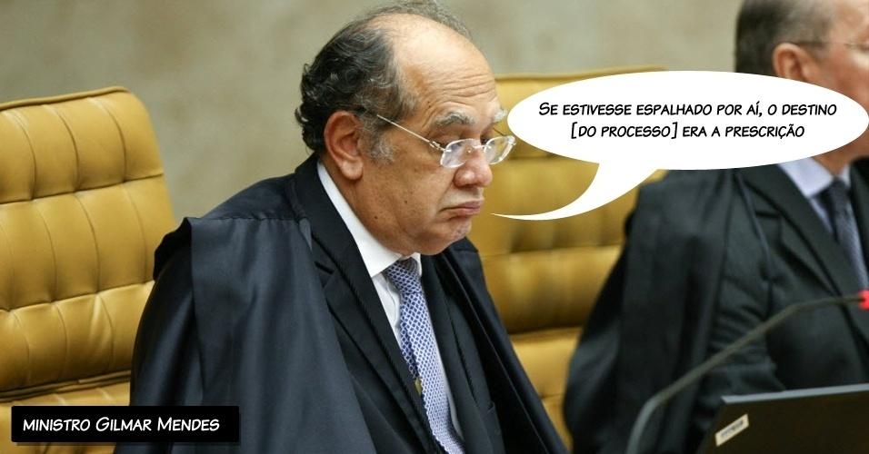 """2.ago.2012 - """"Se estivesse espalhado por aí, o destino [do processo] era a prescrição"""", disse o ministro Gilmar Mendes ao votar contra o desmembramento do processo do mensalão"""