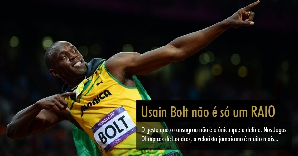 Usain Bolt não é só um RAIO: O gesto que o consagrou não é o único que o define. Nos Jogos Olímpicos de Londres, o velocista jamaicano é muito mais...
