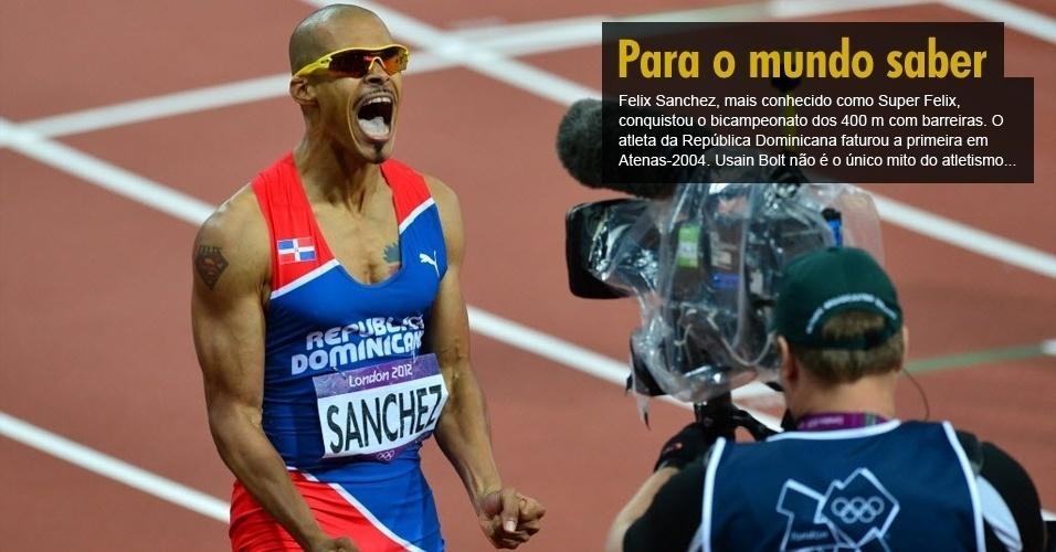 Felix Sanchez, mais conhecido como Super Felix, conquistou o bicampeonato dos 400 m com barreiras. O atleta da República Dominicana faturou a primeira em Atenas-2004. Usain Bolt não é o único mito do atletismo...