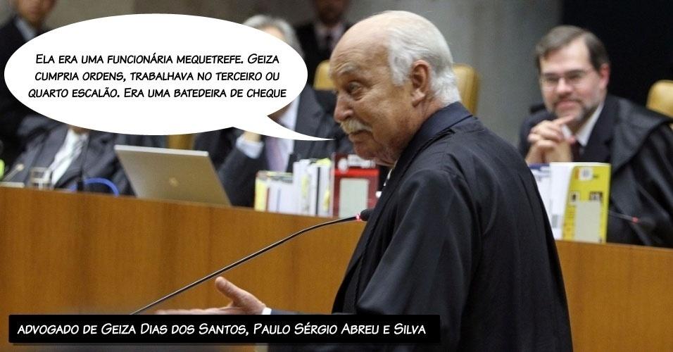 """7.ago.2012 - """"Ela era uma funcionária mequetrefe. Geiza cumpria ordens, trabalhava no terceiro ou quatro escalão. Era uma batedeira de cheque"""", alegou o advogado de Geiza Dias, Paulo Sérgio Abreu e Silva (o mesmo que defendeu Rogério Tolentino); Geiza era gerente financeira da agência SMP&B, de Marcos Valério"""