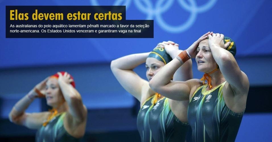 As australianas do polo aquático lamentam pênalti marcado a favor da seleção norte-americana. Os Estados Unidos venceram e garantiram vaga na final