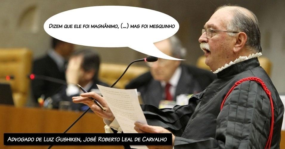 """8.ago.2012 - """"Dizem que ele foi magnânimo, (...) mas foi mesquinho"""", disse o advogado do ex-ministro Luiz Gushiken, José Roberto Leal de Carvalho, referindo-se ao procurador-geral, Roberto Gurgel, que pediu a absolvição de seu cliente"""