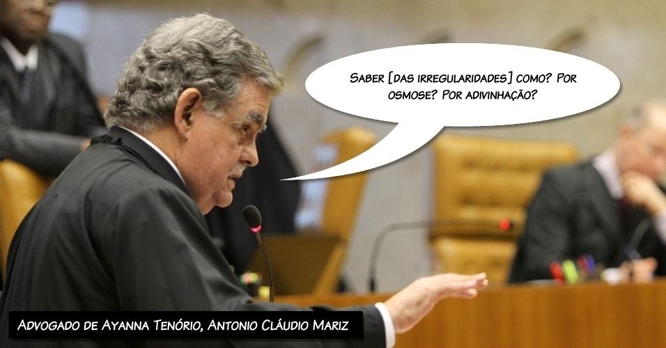 """8.ago.2012 - """"Saber [das irregularidades] como? Por osmose? Por adivinhação??, afirmou o advogado de Ayanna Tenório, Antonio Cláudio Mariz"""
