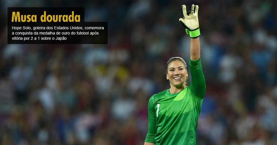 Musa dourada - Hope Solo, goleira dos Estados Unidos, comemora a conquista da medalha de ouro do futebol após vitória por 2 a 1 sobre o Japão
