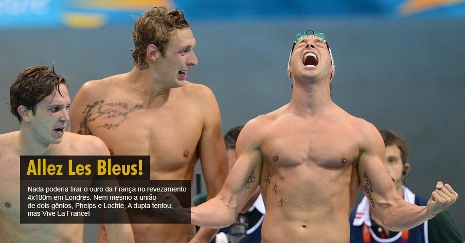Nada poderia tirar o ouro da França no revezamento 4x100 m em Londres. Nem mesmo a união de dois gênios, Phelps e Lochte. A dupla tentou, mas Vive La France!