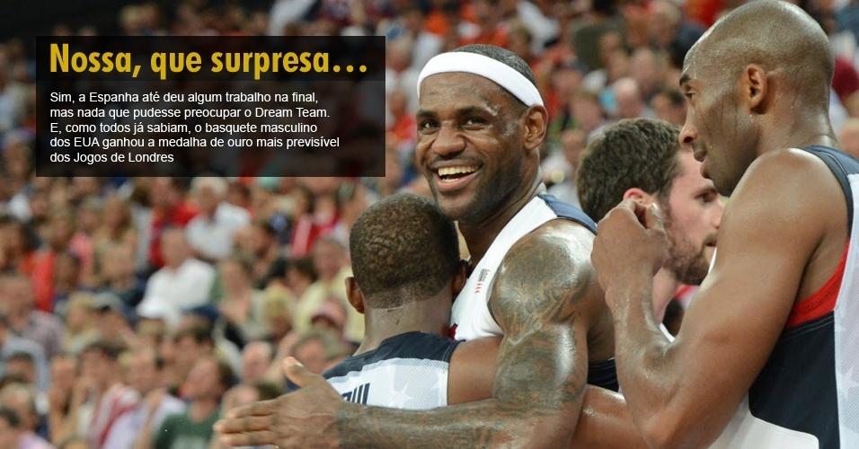 Sim, a Espanha até deu algum trabalho na final, mas nada que pudesse preocupar o Dream Team. E, como todos já sabiam, o basquete masculino dos EUA ganhou a medalha de ouro mais previsível dos Jogos de Londres