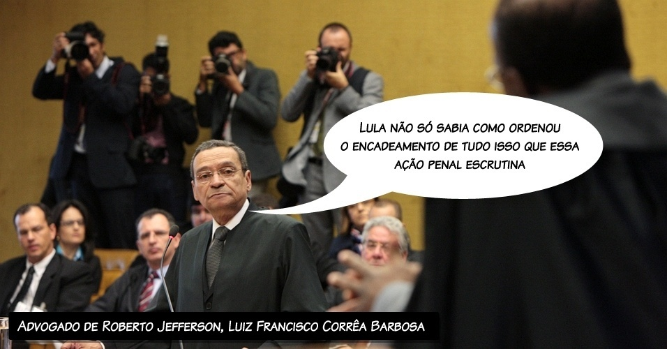 """13.ago.2012 -""""Lula não só sabia como ordenou o encadeamento de tudo isso que essa ação penal escrutina"""", acusou o advogado de Roberto Jefferson, Luiz Francisco Corrêa Barbosa, durante sua sustentação oral"""
