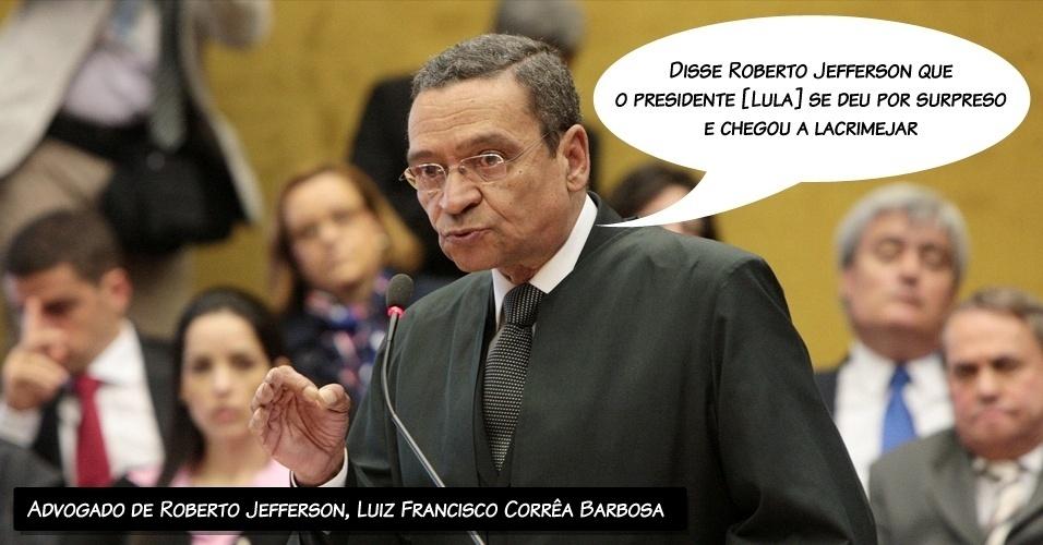 """13.ago.2012 - """"Disse Roberto Jefferson que o presidente [Lula] se deu por surpreso e chegou a lacrimejar"""", afirmou o advogado de Roberto Jefferson, Luiz Francisco Corrêa Barbosa, sobre o momento em que o ex-presidente teria ficado sabendo do mensalão"""