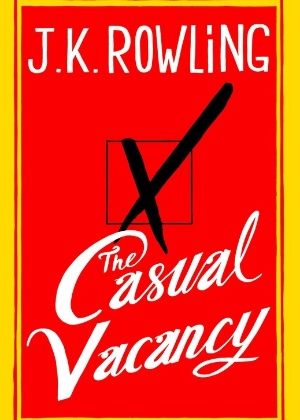 """Capa do livro """"The Casual Vacancy"""", de J. K. Rowling - Reprodução"""