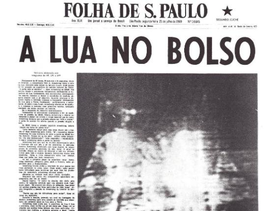 """20.jul.1969 -  Capa do jornal """"Folha de S.Paulo"""" de 21 de julho de 1969 traz a chegada do homem à lua. O astronauta norte-americano Neil Armstrong deu seus primeiros passos na lua, saindo do módulo lunar da Apollo 11"""