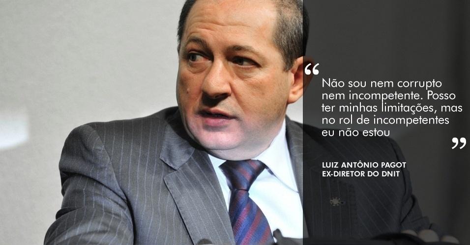 """28.ago.2012 - """"Não sou nem corrupto nem incompetente. Posso ter minhas limitações, mas no rol de incompetentes eu não estou"""", disse Luiz Antônio Pagot, ex-diretor do Dnit, à CPI"""