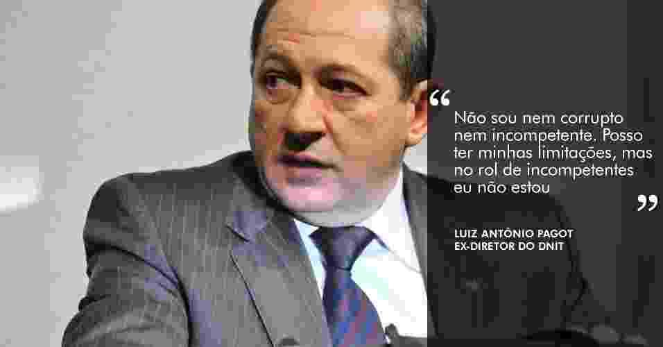 """28.ago.2012 - """"Não sou nem corrupto nem incompetente. Posso ter minhas limitações, mas no rol de incompetentes eu não estou"""", disse Luiz Antônio Pagot, ex-diretor do Dnit, à CPI - Agência Senado"""