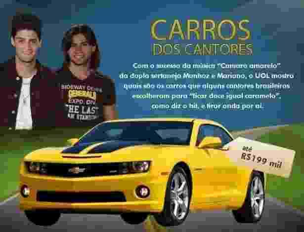 Com o sucesso da música Camaro amarelo da dupla sertaneja Munhoz e Mariano, o UOL mostra quais são os carros que alguns cantores brasileiros escolheram para 'ficar doce igual caramelo', como diz o hit, e tirar onde por aí. Valor: até R$ 199 mil - Arte/UOL