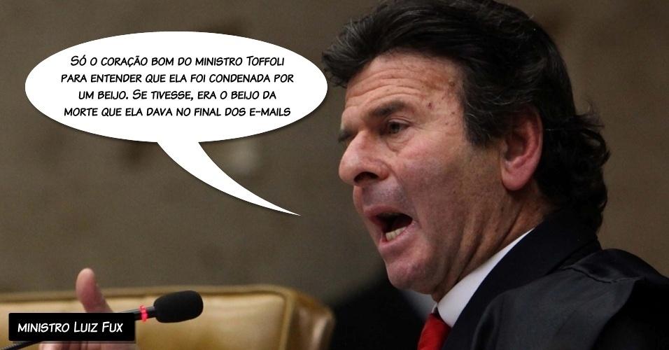 """13.set.2012 - """"Só o coração bom do ministro Toffoli para entender que ela foi condenada por um beijo. Se tivesse, era o beijo da morte que ela dava no final dos e-mails"""", disse o ministro Luiz Fux se referindo à ré Gelza Dias"""