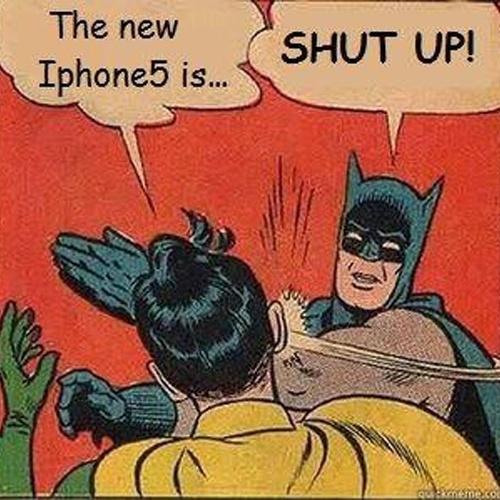 A tirinha já tradicional nas redes sociais ganha a versão ''Apple. ''O novo iPhone 5 é...'', diz Robin. ''Cala boca!'', responde Batman
