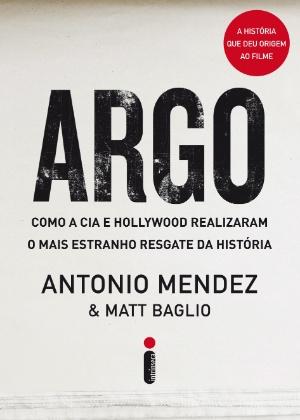 """Capa do livro """"Argo"""", de Antonio Mendez - Reprodução"""