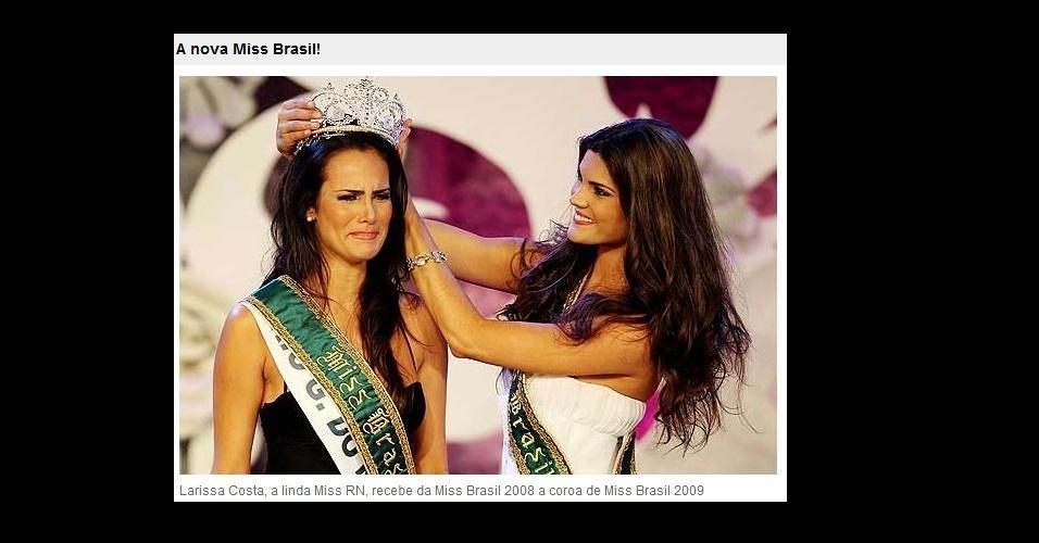 2009 - Miss Rio Grande do Norte, Larissa Costa, levou a coroa de miss Brasil naquele ano