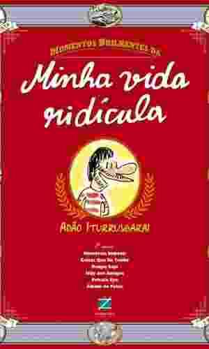 """Capa de """"Momentos Brilhantes da Minha Vida Ridícula"""", de Adão Iturrusgarai. O livro foi editado pela Zarabatana, tem 64 páginas e tem preço sugerido de R$ 39,90 - Divulgação"""