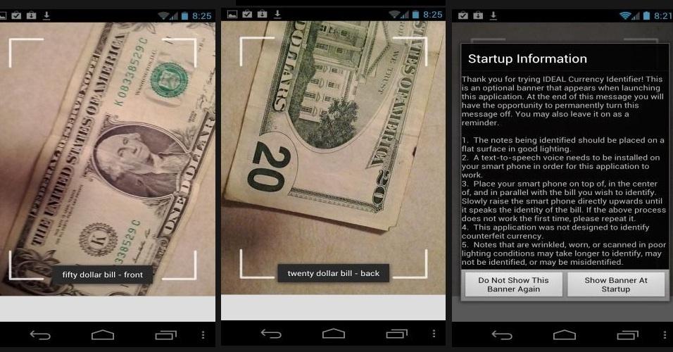 """O """"Ideal Currency Identifier"""" é um aplicativo desenvolvido para quem possui dificuldades para enxergar. O software é capaz de identificar por imagem as notas de dinheiro (dólares) e reproduzir qual o valor da moeda fotografada. Se o usuário quiser, também pode instalar um complemento que permite ao programa falar qual o valor da nota. Disponível gratuitamente para Android"""