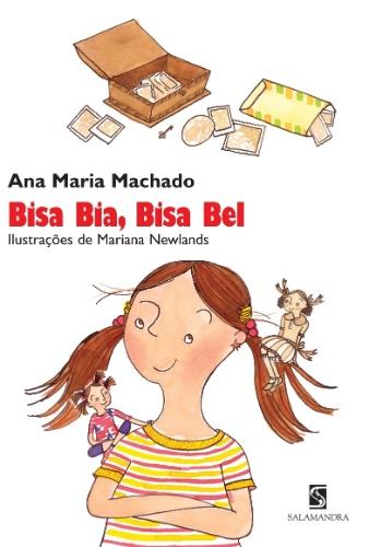 ?Bisa Bia, Bisa Bel? (Salamandra), de Ana Maria Machado. O livro infanto-juvenil conta a história da relação de uma menina com sua bisavó, conhecida apenas por retrato