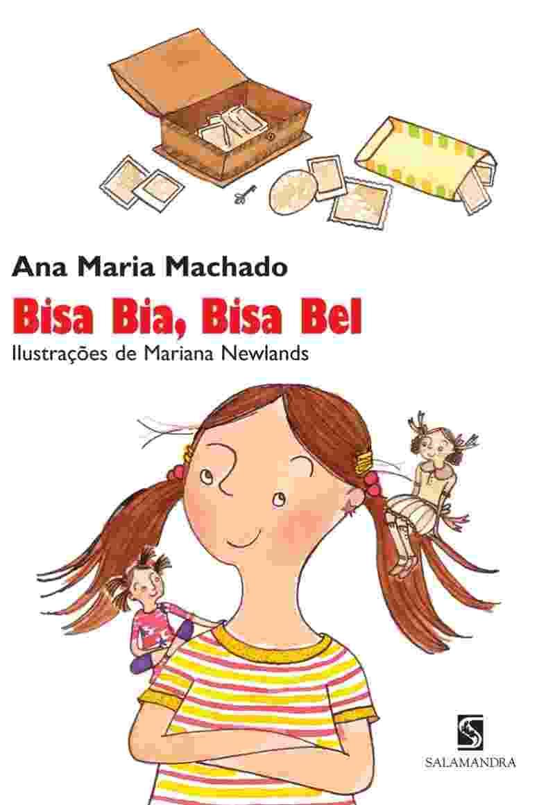 ?Bisa Bia, Bisa Bel? (Salamandra), de Ana Maria Machado. O livro infanto-juvenil conta a história da relação de uma menina com sua bisavó, conhecida apenas por retrato - Divulgação