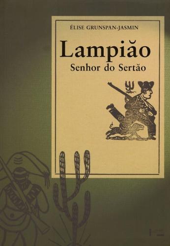 ?Lampião, senhor do sertão? (Edusp), de Élise Grunspan-Jasmin