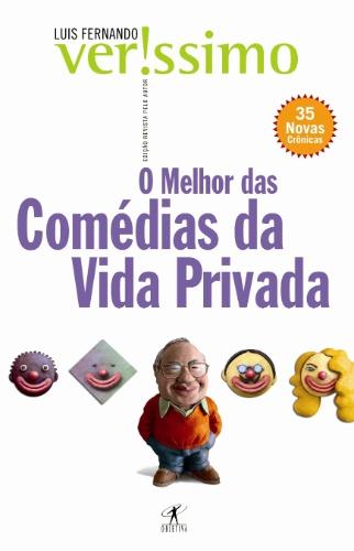 ?O Melhor das Comédias da Vida Privada? (Ed. Objetiva), de Luís Fernando Verissimo