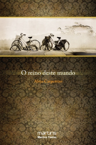 ?O Reino deste Mundo? (Martins Editora), do cubano Alejo Carpentier
