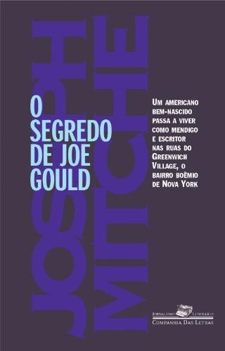 ?O segredo de Joe Gould? (Companhia das Letras), escrito pelo norte-americano Joseph Mitchell